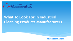 What To Look For In Industrial Cleaning Products Manufacturers