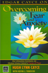 edgar-cayce-on-overcoming-fear-and-anxiety