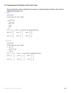 4-3 Trigonometric Functions on the Unit Circle page 251 1-17 odd 21-31 odd (1)