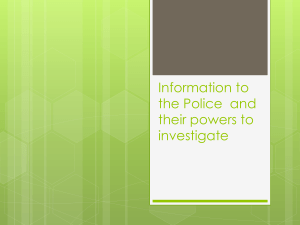 Information to the Police  and their powers to