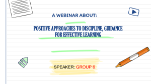 POSITIVE APPROACHES TO DISCIPLINE, GUIDANCE FOR EFFECTIVE LEARNING