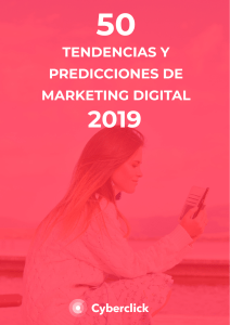 50TENCENCIAS Y PREDICCIONES DE MARKETING DIGITAL 2019