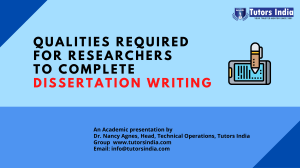 Best Features required for researchers to Complete Dissertation writing