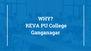 REVA PU College Ganganagar | Best PU Colleges in Bangalore 2021